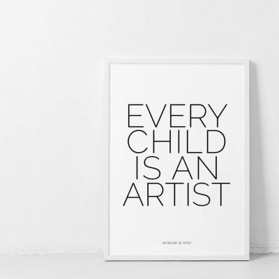 Lámina Every Child is an artist - Frases